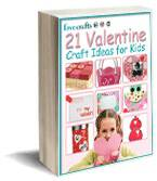 Free eBook: 21 Valentine Craft Ideas for Kids