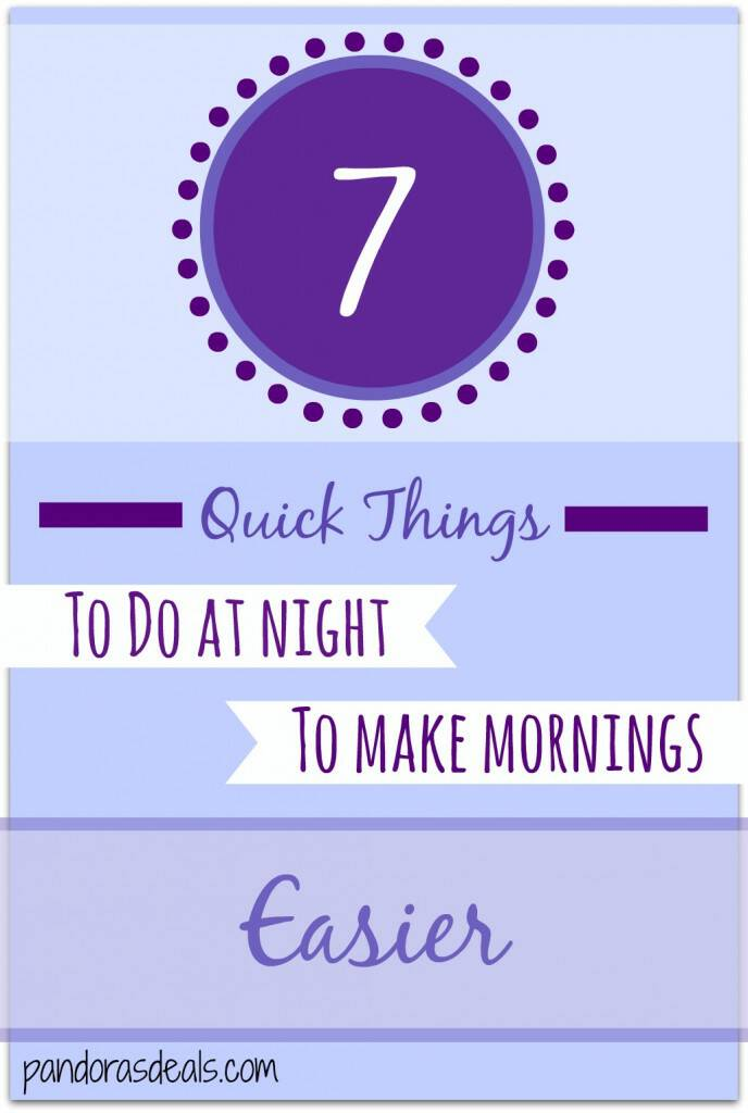 7 quick things to do at night to make mornings easier