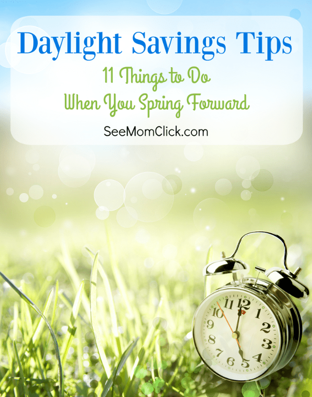 'Tis the season to lose an hour of sleep. But it's also the season to get things in order for spring! Here are my top 11 daylight savings tips.