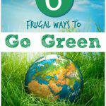 6 Frugal Ways to Go Green: Everyday Earth Day Ideas