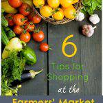 6 Tips for Shopping at the Farmers' Market