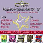 #MondaysMoment SuperMe Hero Backpack Instagram Party & Giveaway!