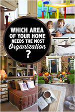 Which area needs the most organization see mom click The most organized home