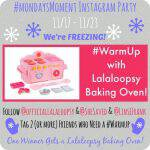 #MondaysMoment Instagram Party & Lalaloopsy Baking Oven Giveaway!