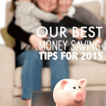Our Best Money Saving Tips for 2015 #MomsCheckIn
