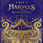 Our New Favorite Children's Book: The Marvels + A Mystery Book Tour & Giveaway! #TheMarvels