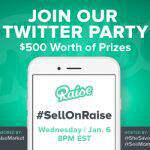 #SellOnRaise Twitter Party January 6 at 8pm ET – RSVP Here! ($500 in Prizes!)