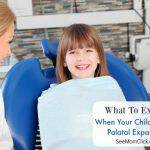 When Your Child Gets a Palatal Expander: What To Expect