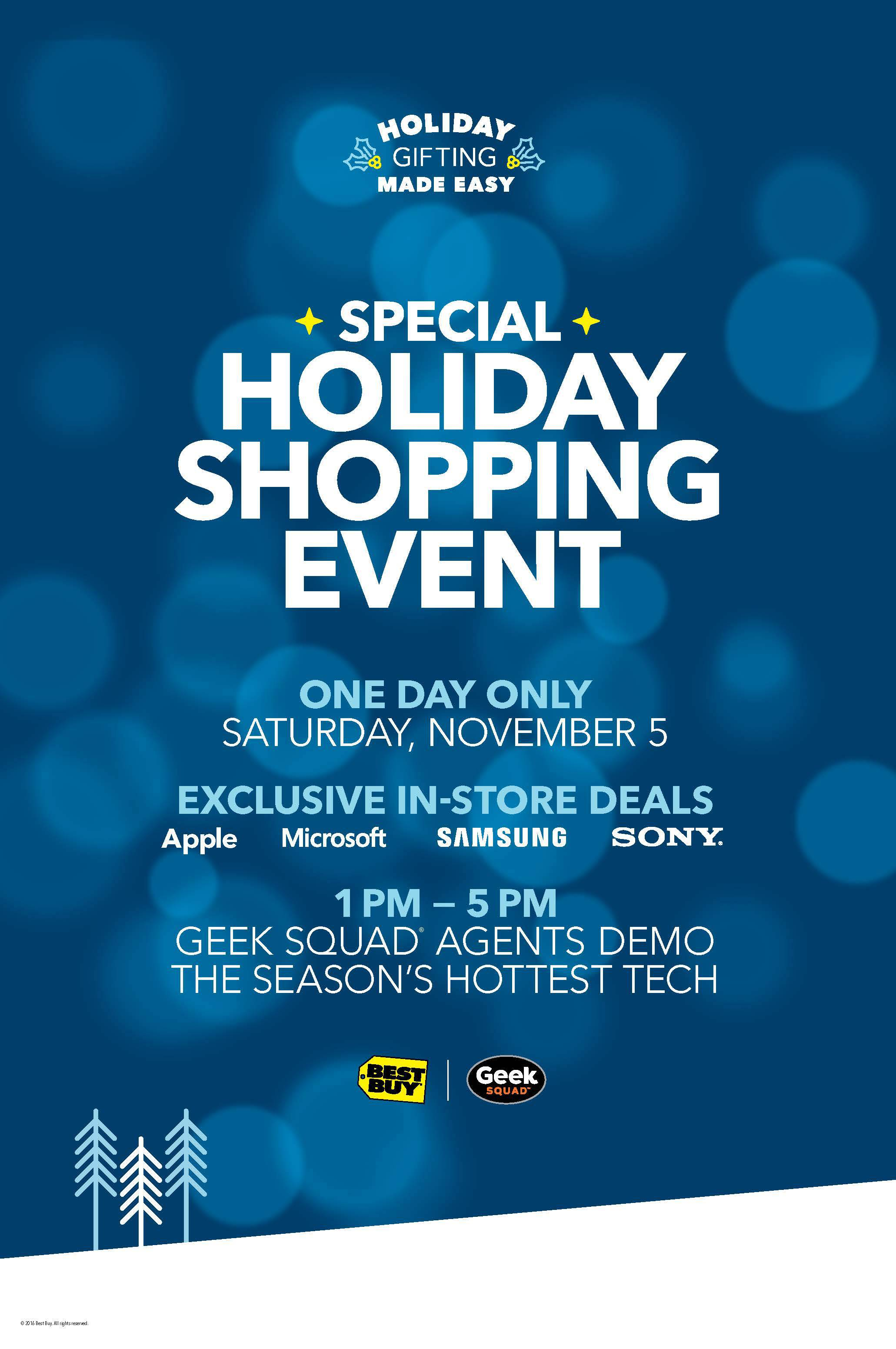 Best Buy's In-Store Holiday Shopping Event is on Saturday November 5, 2016. Hit your local participating store for amazing deals and demos!