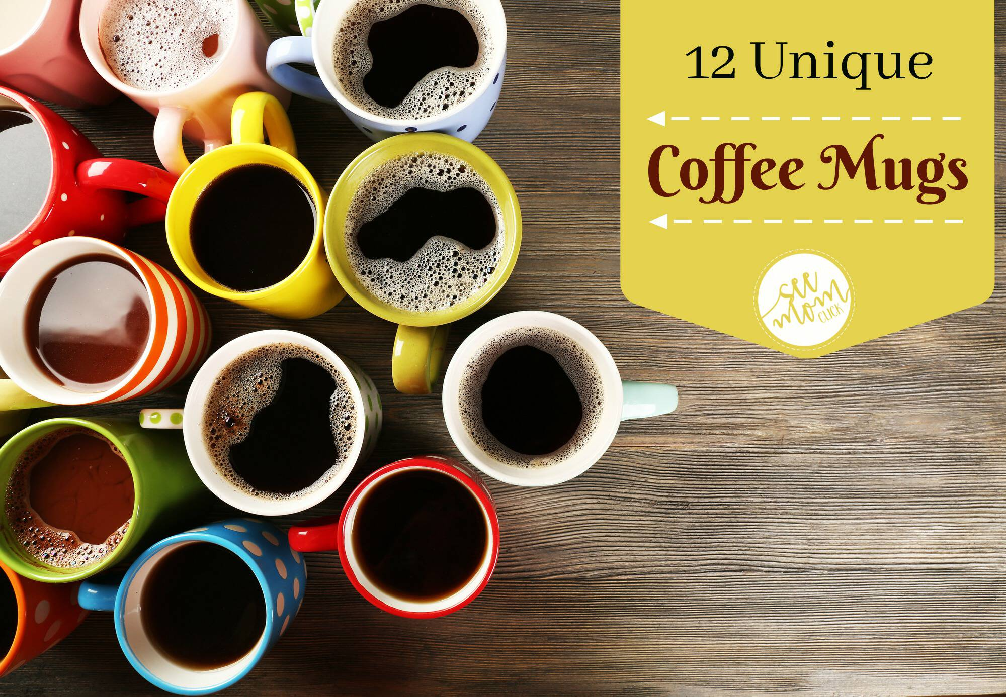 12 unique coffee mugs see mom click Unique coffee cups mugs