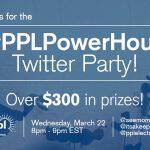 RSVP for the #PPLPowerHour Twitter Party March 22 at 8pm ET!