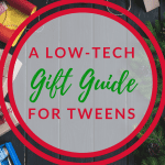 Low-Tech Gift Guide for Tweens